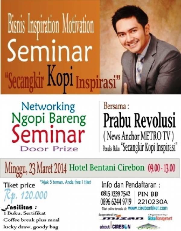 23 Maret, Seminar Secangkir Kopi Inspirasi Hadirkan Prabu Revolusi di Bentani Hotel