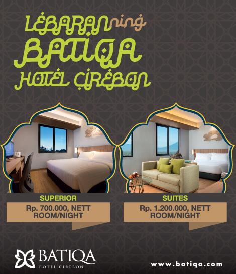Lebaran Ning Batiqa Hotel Cirebon Makin Meriah dengan Berbagai Keuntungan Ekstra